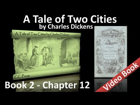 Book 02 - Chapter 12 - A Tale of Two Cities by Charles Dickens
